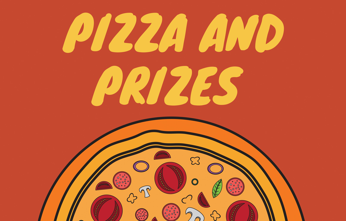 Pizza and Prizes