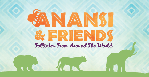 Anansi & Friends: Folktales from Around the World